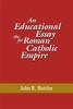 An Educational Essay for the Roman Catholic Empire
