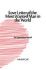 Love Letter of the Most Wanted Man in the World