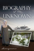 Biography of an Unknown