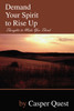 Demand Your Spirit to Rise Up: Thoughts to Make You Think