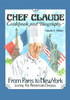 Chef Claude Cookbook and Biography: From Paris to New York, Living the American Dream