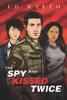 The Spy Who Kissed Twice