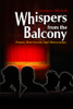 Whispers from the Balcony: Poems, Short Stories, and Observations