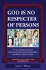 God Is No Respecter of Persons: A Course Designed to Increase Multicultural Understanding, Relationships, and Ministry Among Christians, Workbook and Discussion Guide, Teacher Manual