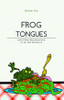FROG TONGUES: and Other Recollections of an Old Patriarch