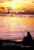A Degree of Success through Curiosity