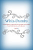 Whiz-Dumbs: A Compilation of Motivational Thoughts and Quotes from Folks Known and Unknown!