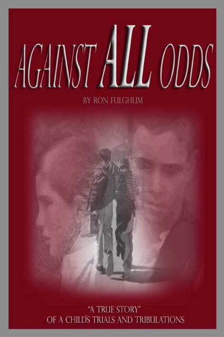Against All Odds: A Child's Trials & Tribulations
