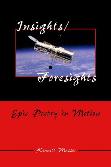 Insights/Foresights: Epic Poetry in Motion