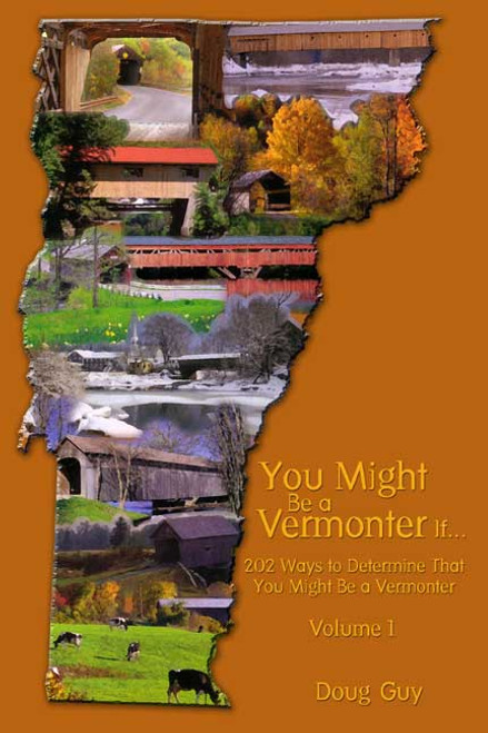 You Might Be a Vermonter If...202 Ways to Determine That You Might Be a Vermonter: Volume I