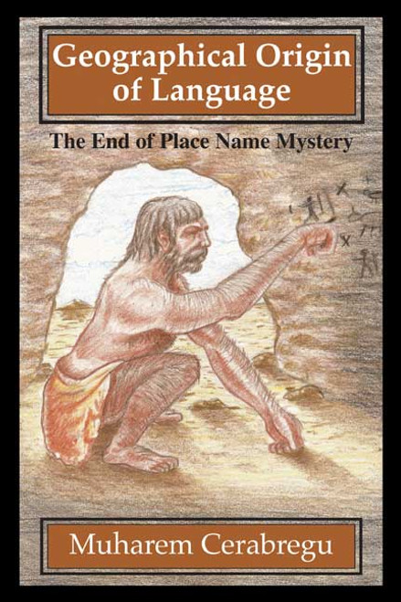 Geographical Origin of Language: The End of Place Name Mystery