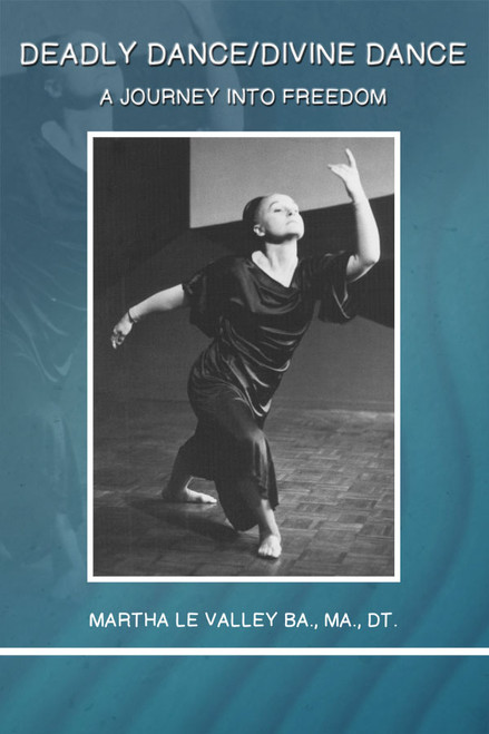 Deadly Dance/Divine Dance A Journey into Freedom