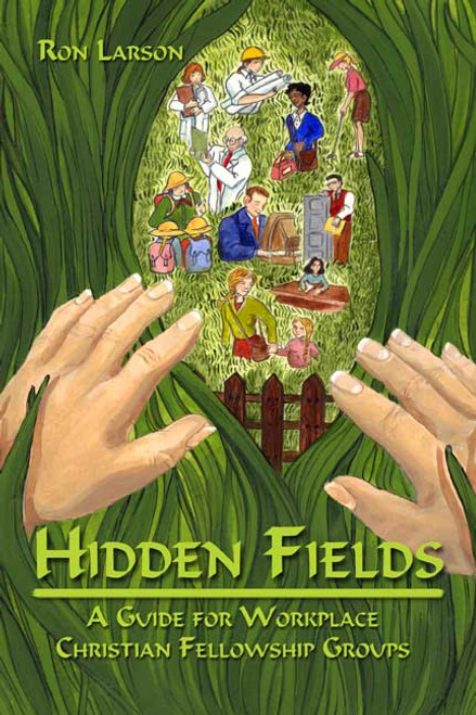 Hidden Fields: A Guide for Workplace Christian Fellowship Groups
