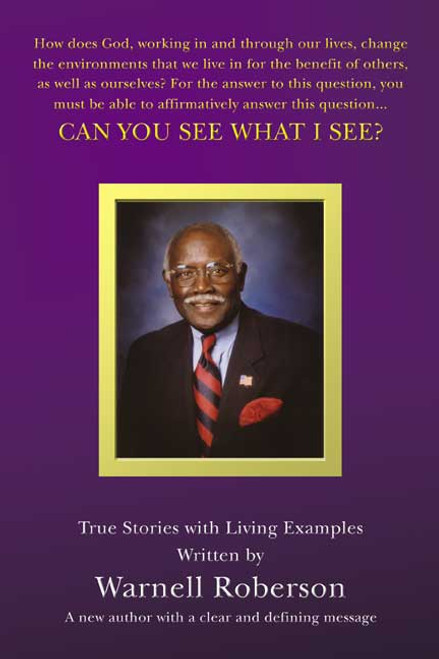 Can You See What I See? True Stories with Living Examples
