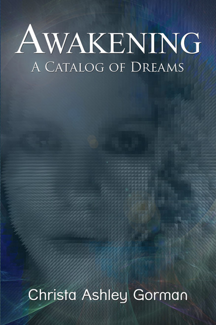 Awakening: A Catalog of Dreams