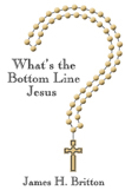 What's the Bottom Line Jesus