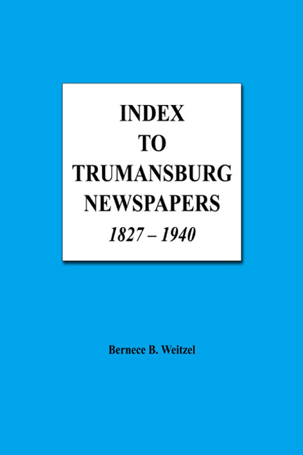 Index to Trumansburg Newspapers 1827-1940