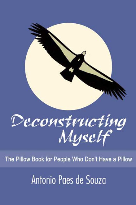 Deconstructing Myself: The Pillow Book for People Who Don't Have a Pillow