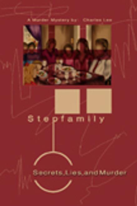 Stepfamily: Secrets, Lies, and Murder