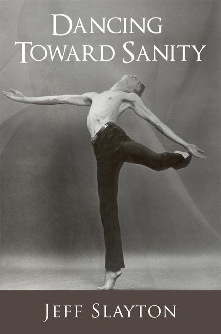 Dancing Toward Sanity