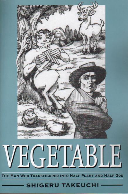 Vegetable: The Man Who Transfigured Into Half Plant and Half God