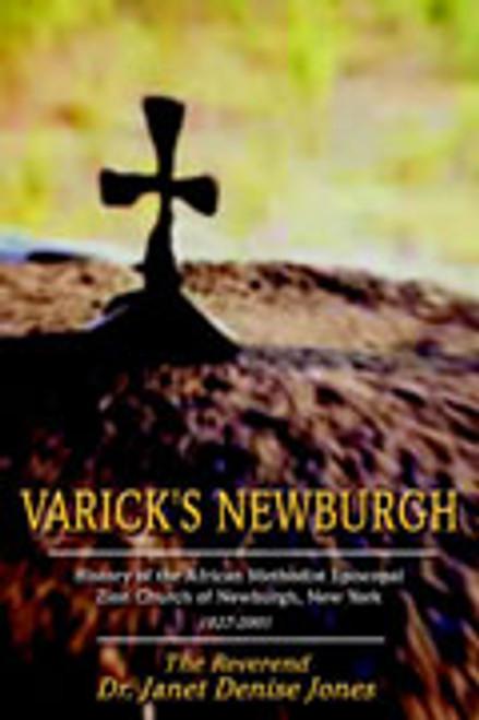 Varick's Newburgh: History of the African Methodist Episcopal Zion Church of Newburg, New York, 1827-2001