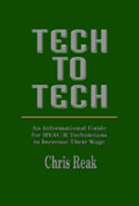 Tech to Tech: An Informational Guide for HVAC/R Technicians to Increase Their Wage