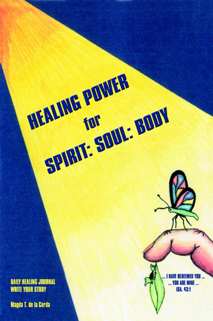 Healing Power for Spirit: Soul: Body
