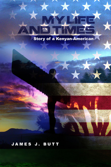 My Life and Times: Story of a Kenyan American