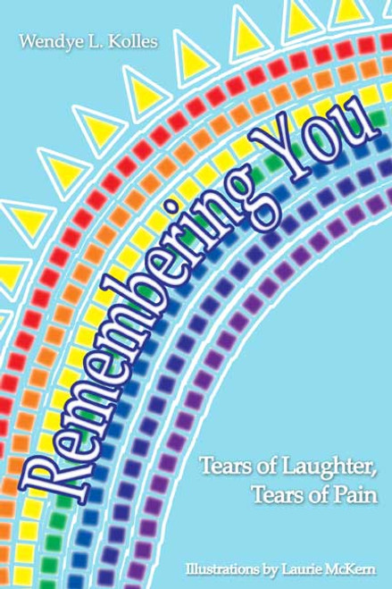 Remembering You: Tears of Laughter, Tears of Pain