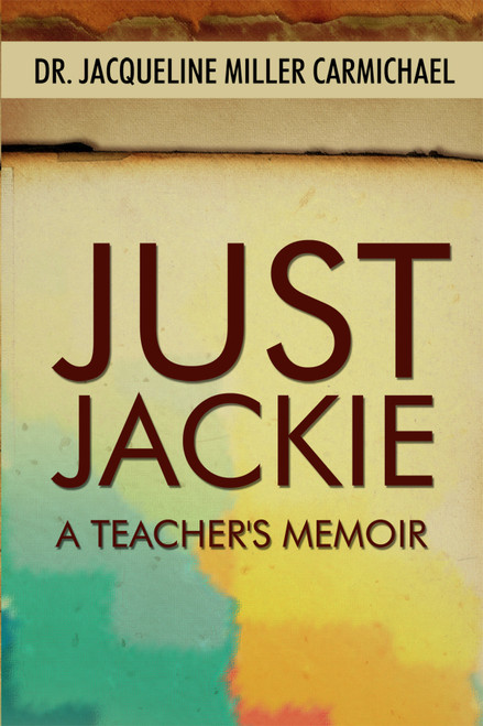 Just Jackie: A Teacher's Memoir