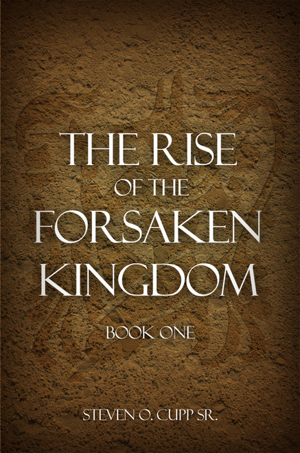 The Rise of the Forsaken Kingdom: Book One