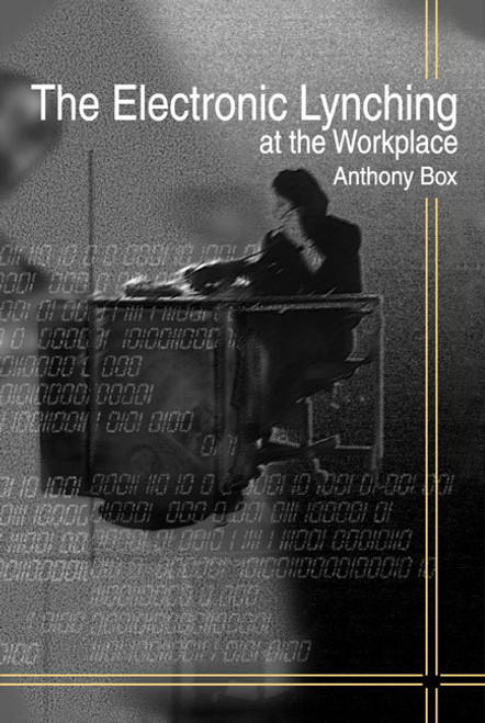 The Electronic Lynching in the Workplace