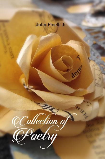 Collection of Poetry (by John Pinelli Jr.)