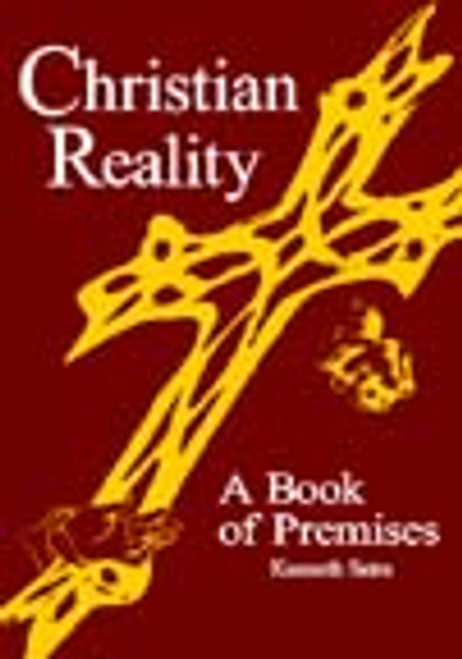 Christian Reality: A Book of Premises
