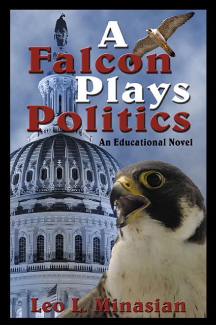 A Falcon Plays Politics: An Educational Novel
