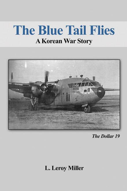 The Blue Tail Flies: A Korean War Story