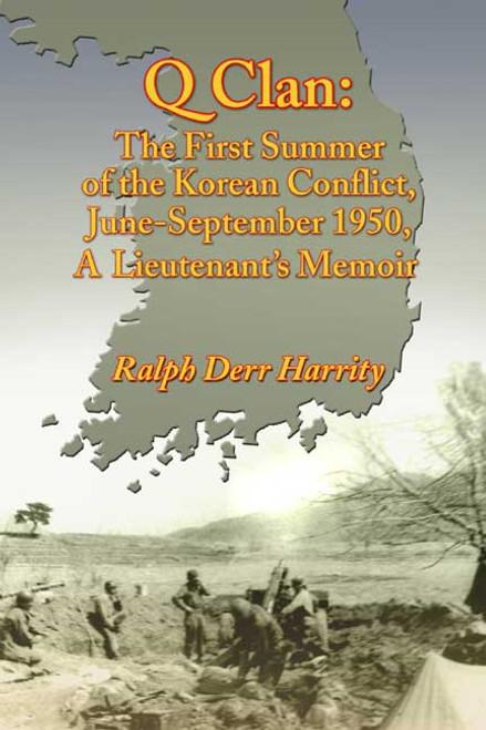 Q Clan: The First Summer of the Korean Conflict, June-September 1950, A Lieutenant's Memoir
