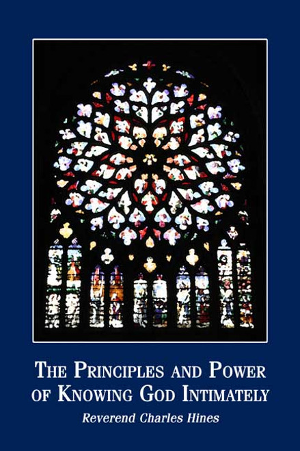 The Principles and Power of Knowing God Intimately