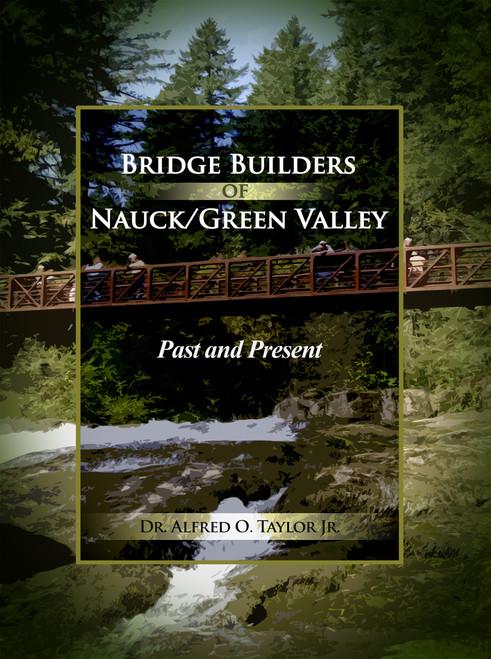 Bridge Builders of Nauck/Green Valley: Past and Present