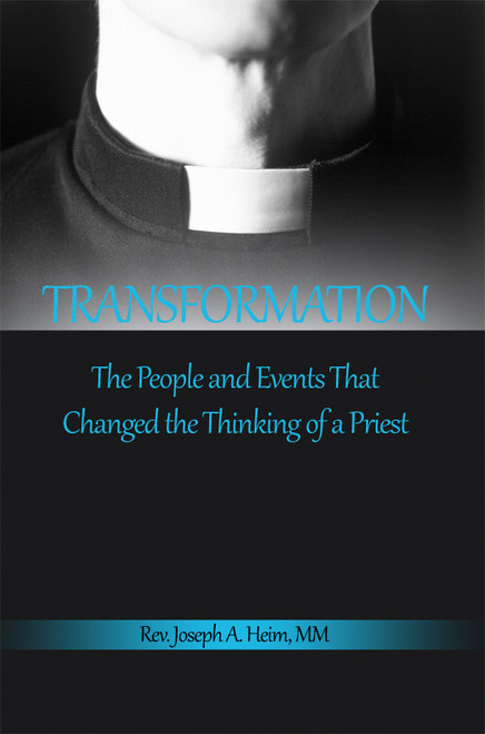Transformation: The People and Events That Changed the Thinking of a Priest