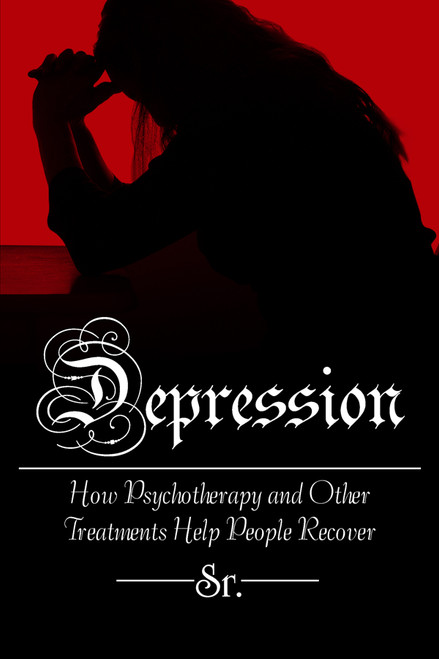 Depression: How Psychotherapy and Other Treatments Help People Recover