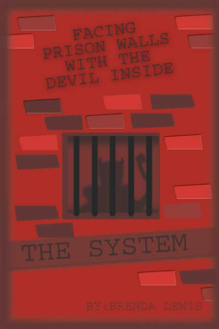 Facing Prison Walls with the Devil Inside the System