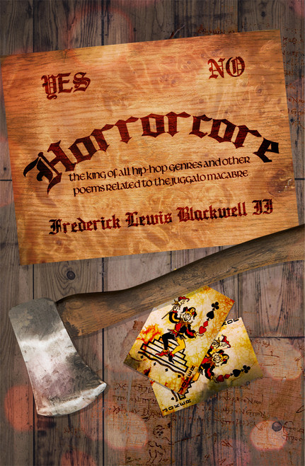 Horrorcore: The King of All Hip-Hop Genres and Other Poems Related to the Juggalo Macabre