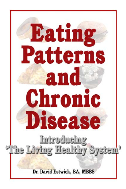 Eating Patterns and Chronic Disease: Introducing 'The Living Healthy System'