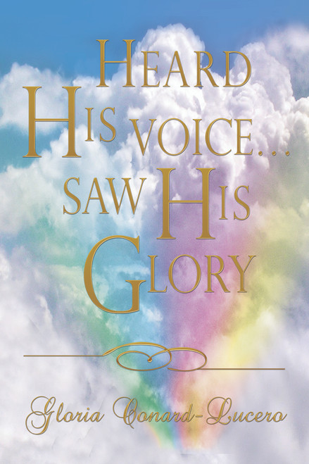 Heard His Voice… Saw His Glory