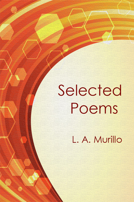 Selected Poems L. A. Murillo
