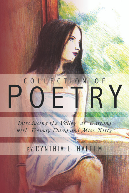 Collection of Poetry (by Cynthia L. Haltom)