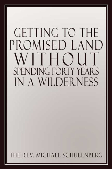 Getting to the Promised Land without Spending Forty Years in a Wilderness