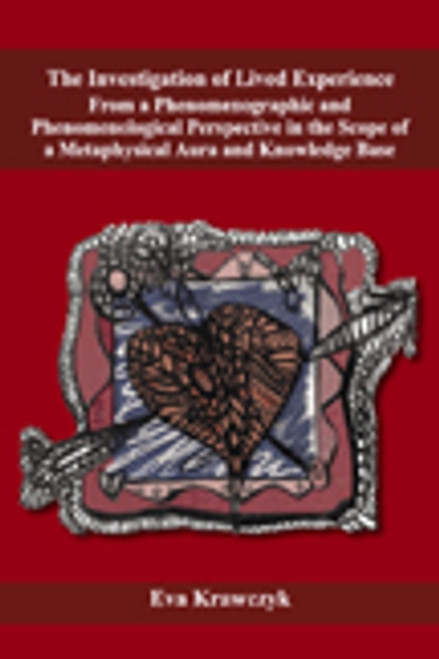 The Investigation of Lived Experience From a Phenomenographic and Phenomenological Perspective in the Scope of a Metaphysical Aura and Knowledge Base